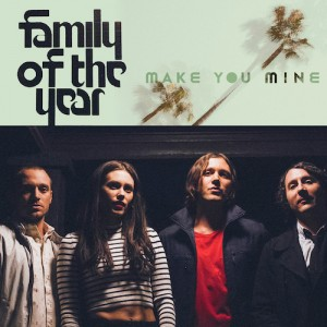 Cover_Family Of The Year_Make You Mine_1500 Kopie